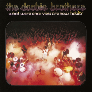 the_doobie_brothers-what_were_once_vices_are_now_habits(2)